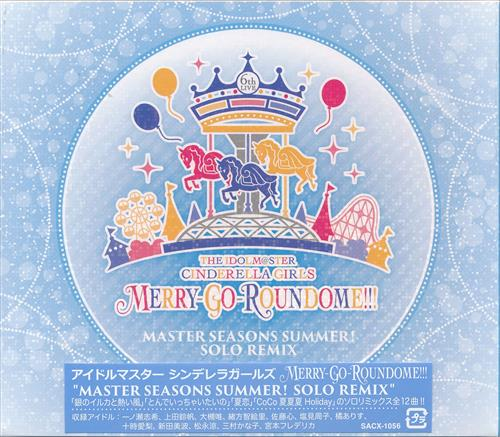 "THE IDOLM@STER CINDERELLA GIRLS 6thLIVE MERRY-GO-ROUNDOME!!! """"MASTER SEASONS SUMMER! SOLO REMIX"""""