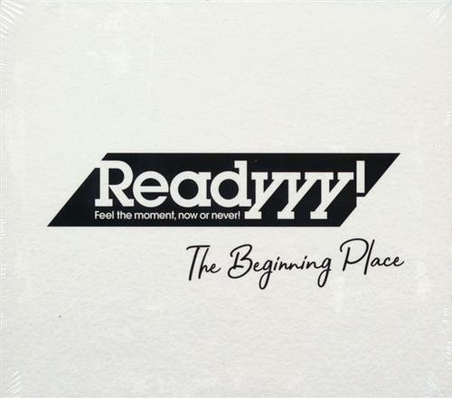 Readyyy! Project Feel the moment, now or never! The Beginning Place