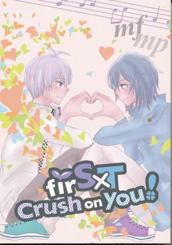 firS × T crush on you! 【蔵出品】