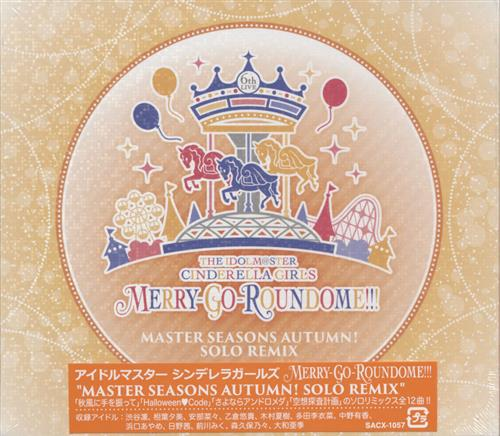 THE IDOLM@STER CINDERELLA GIRLS 6thLIVE MERRY-GO-ROUNDOME!!! MASTER SEASONS AUTUMN! SOLO REMIX